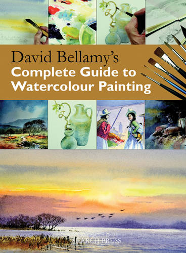 David Bellamy's Complete Guide to Watercolour Painting (Hardback)