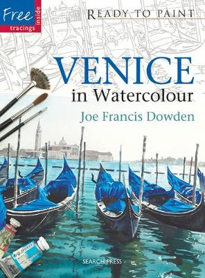 Ready to Paint: Venice in Watercolour - Ready to Paint (Paperback)