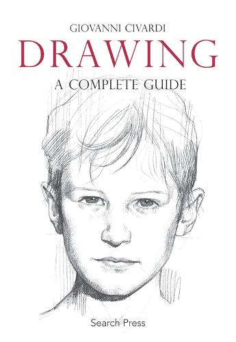 Drawing: A Complete Guide - Art of Drawing (Paperback)