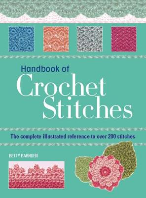 Handbook of Crochet Stitches: The Complete Illustrated Reference to Over 200 Stitches (Paperback)
