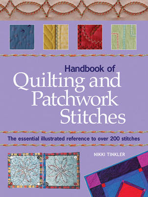 Handbook of Quilting and Patchwork Stitches: The Essential Illustrated Reference to Over 200 Stitches (Paperback)