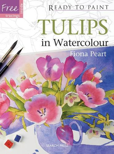 Ready to Paint: Tulips: In Watercolour - Ready to Paint (Paperback)