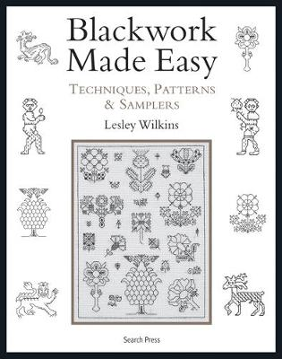 Blackwork Made Easy: Techniques, Patterns and Samplers (Paperback)