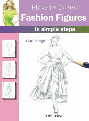 How to Draw: Fashion Figures: In Simple Steps - How to Draw (Paperback)