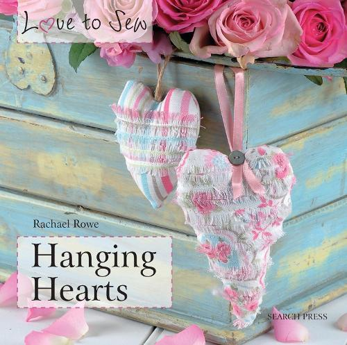 Love to Sew: Hanging Hearts - Love to Sew (Paperback)
