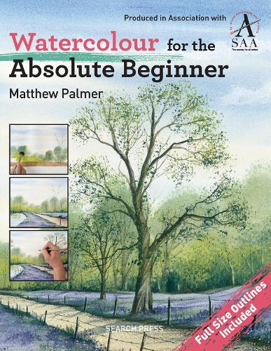 Watercolour for the Absolute Beginner: The Society for All Artists (Paperback)