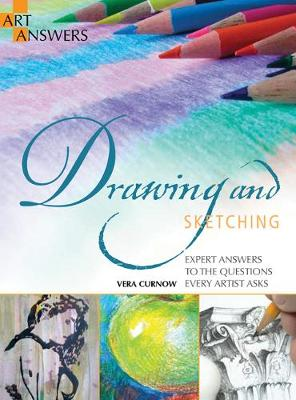 Art Answers: Drawing and Sketching: Expert Answers to the Questions Every Artist Asks - Art Answers (Paperback)