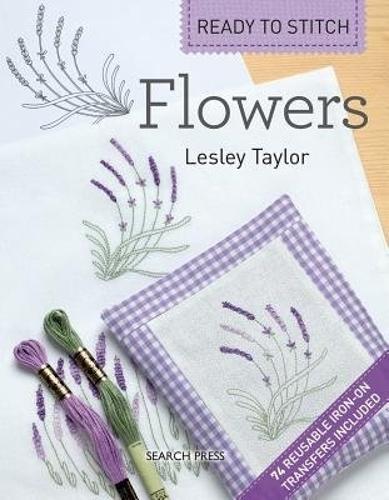 Ready to Stitch: Flowers - Ready to Stitch (Paperback)