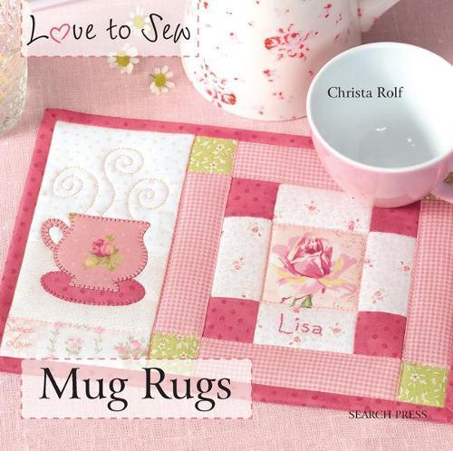 Love to Sew: Mug Rugs - Love to Sew (Paperback)