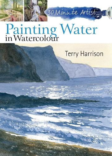 30 Minute Artist: Painting Water in Watercolour - 30 Minute Artist (Paperback)