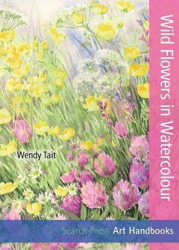 Art Handbooks: Wild Flowers in Watercolour - Art Handbooks (Paperback)