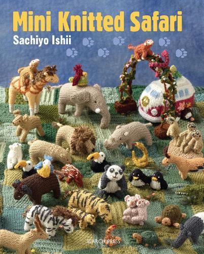 Mini Knitted Safari: 27 Tiny Animals to Knit - Mini Knitted (Paperback)