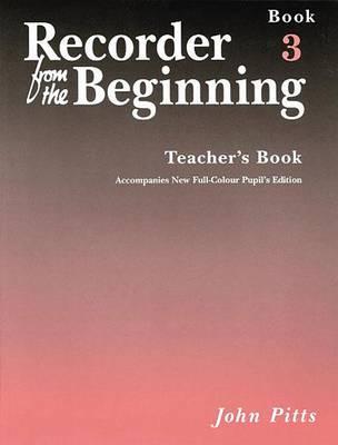 Recorder from the Beginning - Teacher's Book 3: Full Color Edition - Recorder from the Beginning S. (Paperback)