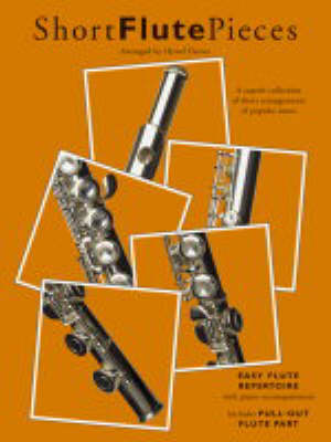 Short Flute Pieces: A Superb Collection of Short Arrangements of Popular Tunes : Easy Flute Repertoire with Piano Accompaniment (Paperback)