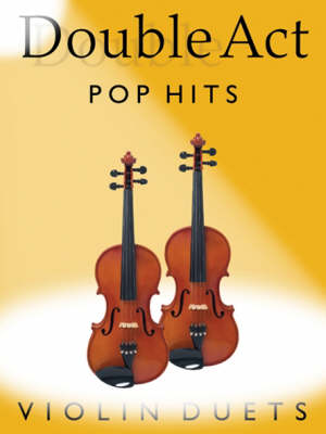 Double Act: Pop Hits - Violins Duets - Double Act S. (Paperback)