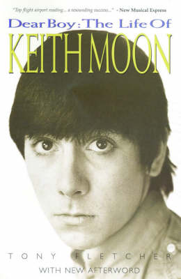 Dear Boy: The Life of Keith Moon (Paperback)