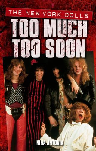 New York Dolls, The: Too Much Too Soon (Paperback)