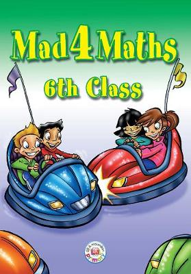 Mad 4 Maths - 6th Class - Mad 4 Maths (Paperback)