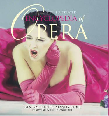 The Illustrated Encyclopedia of Opera (Hardback)