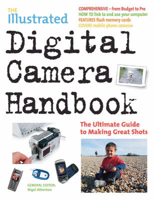 The Illustrated Digital Camera Handbook: The Ultimate Guide to Making Great Shots (Paperback)