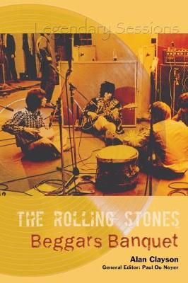 The Rolling Stones, Beggars Banquet - Legendary Sessions (Paperback)