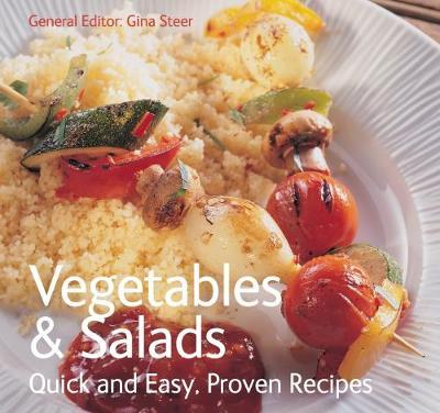 Vegetables & Salads: Quick & Easy, Proven Recipes - Quick & Easy, Proven Recipes (Paperback)