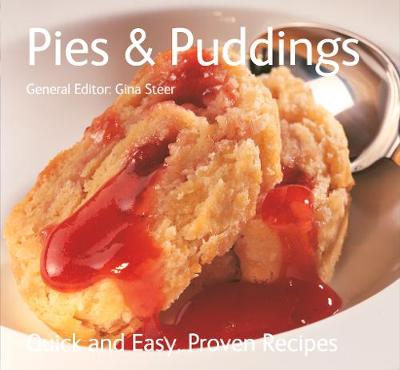 Pies & Puddings: Quick & Easy, Proven Recipes - Quick & Easy, Proven Recipes (Paperback)