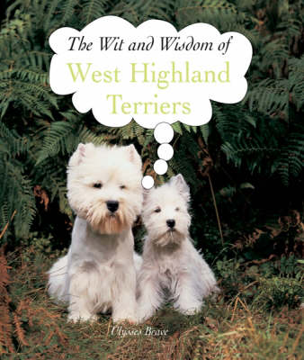 West Highlands Terriers - The Wit and Wisdom of... S. (Hardback)