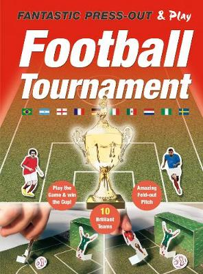 Football Tournament Press Out: Fantastic Press-Out & Play - Press-Out & Play
