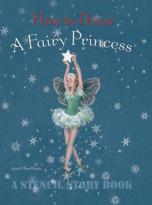 How to Draw a Fairy Princess - Stencil Story Book (Hardback)