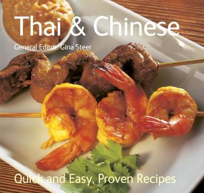Thai & Chinese: Quick & Easy, Proven Recipes - Quick & Easy, Proven Recipes (Paperback)