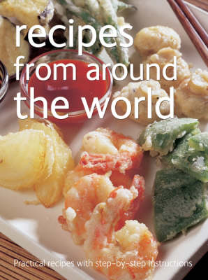 Recipes from Around the World - Practical Recipes with Step-by-Step Instructions S. (Spiral bound)