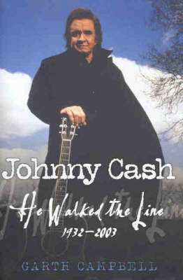 Johnny Cash: He Walked the Line - 1932-2003 (Hardback)