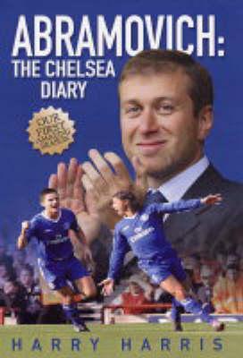 Abramovich: The Chelsea Diary (Hardback)