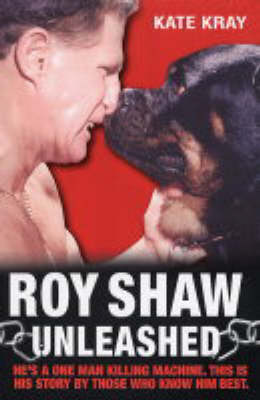 Roy Shaw Unleashed (Paperback)