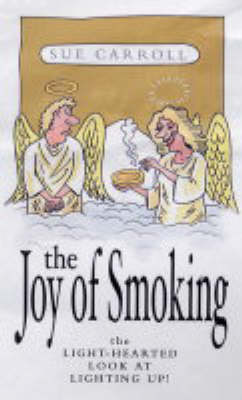 The Joy of Smoking: The Light-Hearted Look at Lighting Up! (Paperback)