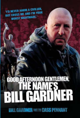 Good Afternoon, Gentlemen, the Name's Bill Gardner (Hardback)