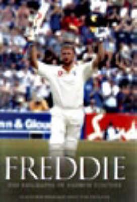 Freddie: The Biography of Andrew Flintoff (Hardback)