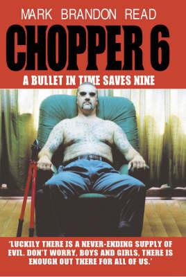 Chopper 6: A Bullet in Time Saves Nine (Hardback)
