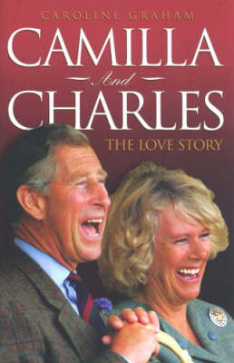 Camilla and Charles: The Love Story (Hardback)
