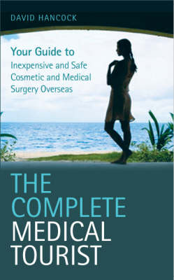 The Complete Medical Tourist (Paperback)