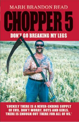 Chopper 5: Don't Go Breaking My Legs (Paperback)