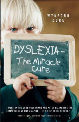 Dyslexia: The Miracle Cure (Hardback)