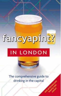 Fancy a Pint? in London (Paperback)