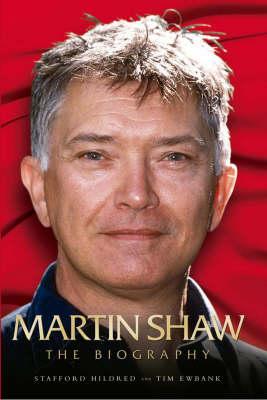 Martin Shaw: The Biography (Hardback)