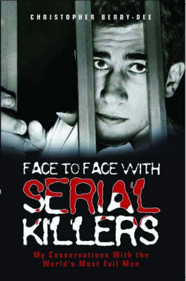 Face to Face with Serial Killers (Paperback)