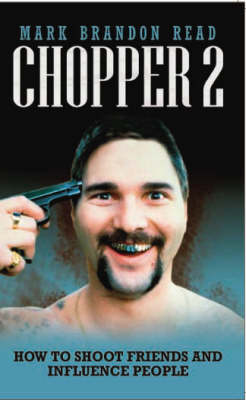 Chopper 2: How to Shoot Friends and Influence People (Paperback)