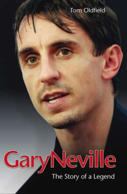 Gary Neville: The Biography (Hardback)