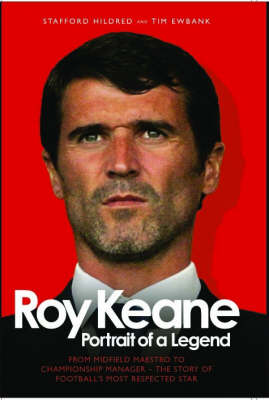 Roy Keane: Portrait of a Legend (Hardback)
