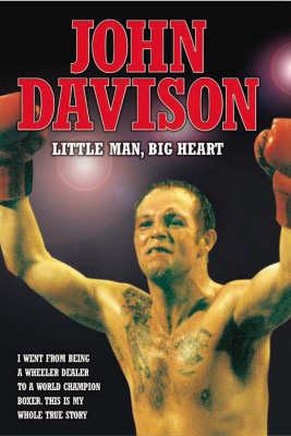 John Davison: Little Man, Big Heart (Hardback)